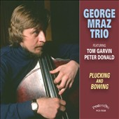 George Mraz Trio: Plucking and Bowing
