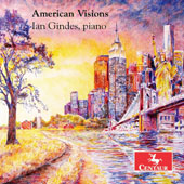 American Visions - Copland: Four Piano Blues No. 3; Rodeo; Our Town; Gershwin/Wild: 2 Etudes; Kris Becker: Elegy; Passacaglia; Roders & Hammerstein / Ian Gindes, piano