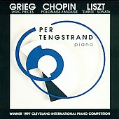 Grieg, Liszt, Chopin: Piano Works / Per Tengstrand