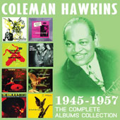Coleman Hawkins: The Complete Albums Collection: 1945-1957