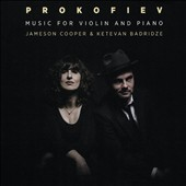 Prokofiev: Music for Violin and Piano - Melodies (5), Op. 35bis; Violin Sonatas Nos. 1 & 2 / Jameson Cooper, violin; Ketevan Badridze, piano