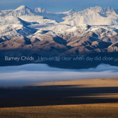 Barney Childs (1926-2000): Heaven to Clear When Day Did Close, for chamber ensemble
