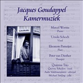 Jacques Goudappel (1911-1995): Chamber works / Marcel Worms, piano; Eleonore Pameijer, flute; Ursula Schoch, violin; Peter van Dinther, trumpet; I Trittico; Quimias Trio
