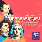 Weill: The Threepenny Opera / Gruber, Hagen, Ensemble Modern