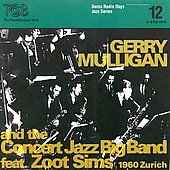 Gerry Mulligan: Swiss Radio Days Jazz Series, Vol. 12: Zurich 1960