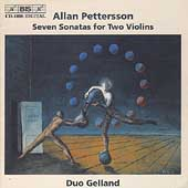 Pettersson: Seven Sonatas for Two Violins / Duo Gelland