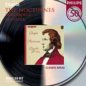 Philips 50 - Chopin: The Nocturnes, etc / Claudio Arrau