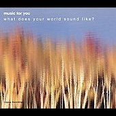 Music for you - What does your world sound like?