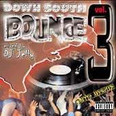 Various Artists: Down South Bounce, Vol. 3 [PA]