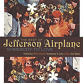 Jefferson Airplane: The Best Of Jefferson Airplane: Somebody To Love (BMG)