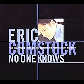 Eric Comstock: No One Knows [Digipak] *