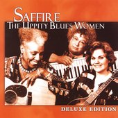 Saffire -- The Uppity Blues Women: Deluxe Edition [Remaster]