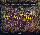 Gesualdo: Sixth Book of Madrigals 1611 /  La Compagnia Del Madrigale
