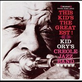 Kid Ory's Creole Jazz Band: This Kid's the Greatest!