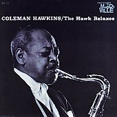 Coleman Hawkins: The Hawk Relaxes [Remaster]