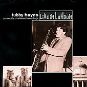 Tubby Hayes: Live in London