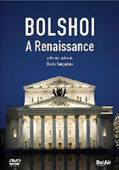 Bolshoi: A Renaissance - The history rescue and revival of Moscow's legendary Bolshoi Theatre [DVD]