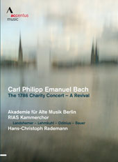 C.P.E. Bach: The 1786 Charity Concert - A Revival / Landshamer, Lehmkuhl, Odinius, Bauer; Rias Chamber Choir; Academy for Ancient Music Berlin; Rademann [DVD]