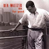 Ben Waltzer: For Good