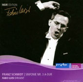 Franz Schmidt: Symphony no 3 / Fabio Luisi, MDR SO; Leipzig RSO