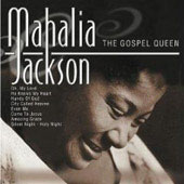 Mahalia Jackson: The Gospel Queen [Past Perfect]