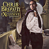 Chris Brown (R&B/Vocals): Exclusive (Deluxe Edition)