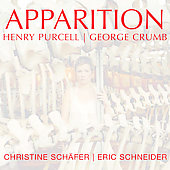 Apparition - Henry Purcell, George Crumb / Christine Sch&auml;fer, Eric Schneider