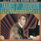 James P. Johnson: Parlor Piano Solos From Rare Piano Rolls (Collectables)