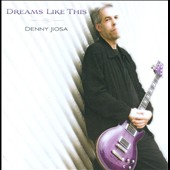 Denny Jiosa: Dreams Like This *