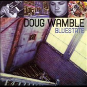 Doug Wamble: Bluestate *