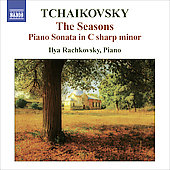 Tchaikovsky: The Seasons Op 37b, Piano Sonata Op 80 / Ilya Rachkovsky