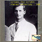 Scriabin chez Scriabin - Vladimir Sofronitzki at the Scriabin Museum