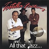 Tortilla Factory: All That Jazz