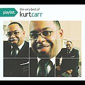 Kurt Carr: Playlist: The Very Best of Kurt Carr & the Kurt Carr Singers [Digipak]