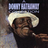 Donny Hathaway: A Donny Hathaway Collection