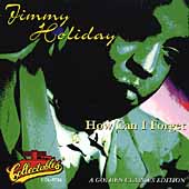 Jimmy Holiday: How Can I Forget