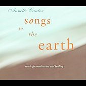 Annette Cantor: Songs to the Earth [Digipak] *