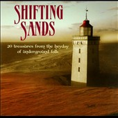 Various Artists: Shifting Sands: 20 Treasures from the Heyday of Underground Folk