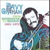 Davy Graham: From Monkhouse to Medway 1963-1973