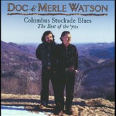 Doc Watson/Merle Watson: The  Columbus Stockade Blues: The Best of The '70s