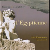 Rameau, D'Anglebert: L'Egyptienne