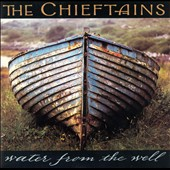 The Chieftains: Water from the Well