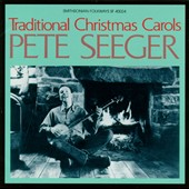 Pete Seeger (Folk Singer): Sings Traditional Christmas Carols