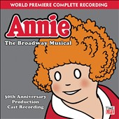 Annie - the Broadway Musical (30th Anniversary Production)