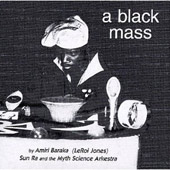 Amiri Baraka/Sun Ra/Sun Ra & His Myth Science Arkestra: A Black Mass