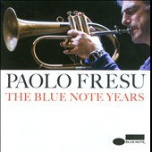 Paolo Fresu: The  Blue Note Years
