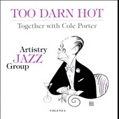 Cole Porter/Jan Lundgren & Artistry Jazz Group/Artistry Jazz Group: Too Darn Hot: Together with Cole Porter