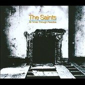 The Saints (Australia): All Times Through Paradise [Box]