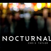 Chris Taylor (Piano): Nocturnal [Digipak]