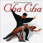 The Come Dancing Orchestra: Cha Cha